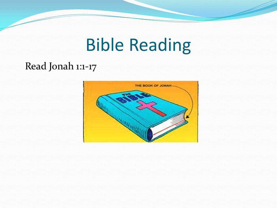 Bible Reading Read Jonah 1:1-17