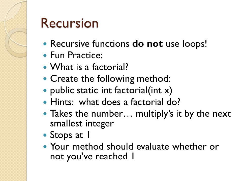 Solution public static int factorial(int x) { if(x<=1) { return 1; } return x*factorial(x-1); }