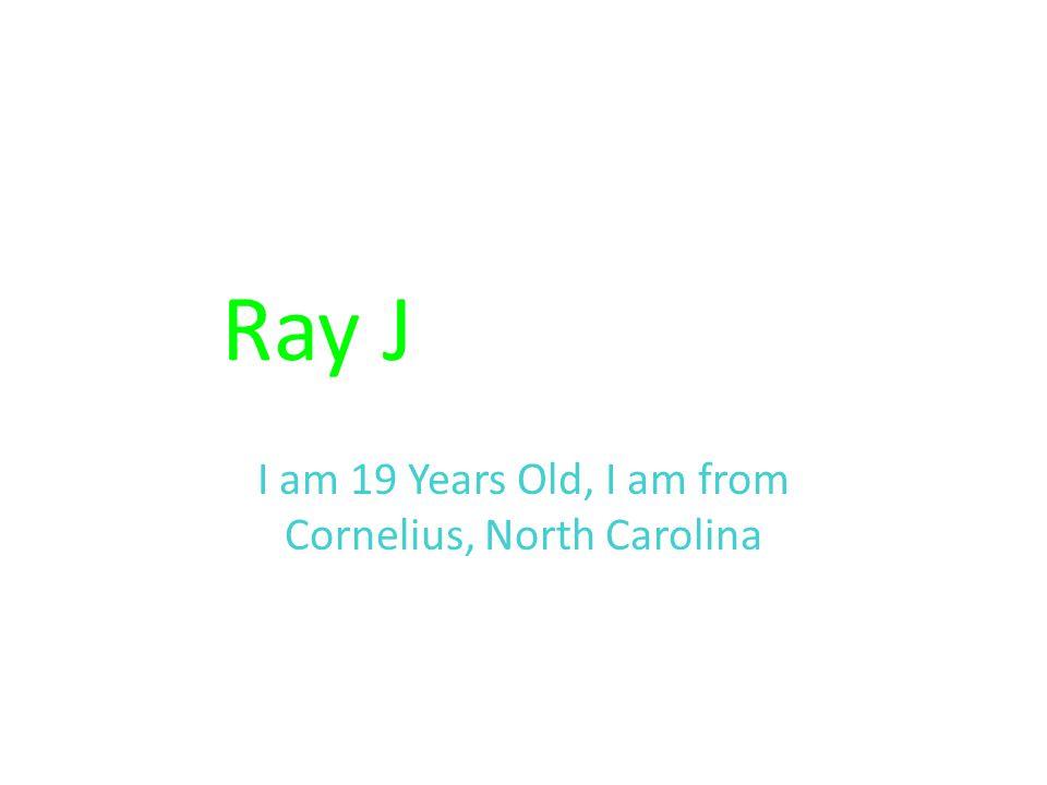 Ray J Evernham I am 19 Years Old, I am from Cornelius, North Carolina