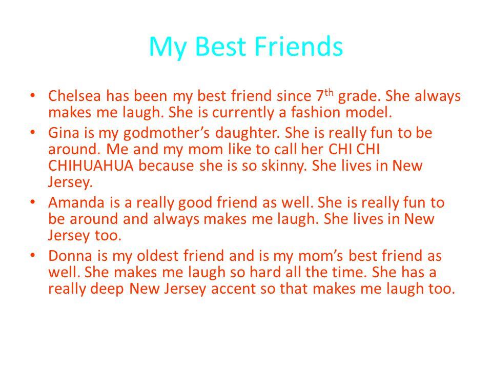 My Best Friends Chelsea has been my best friend since 7 th grade.