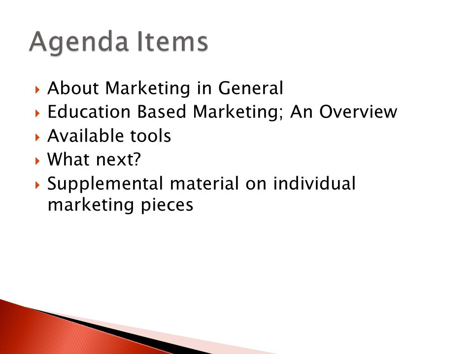  About Marketing in General  Education Based Marketing; An Overview  Available tools  What next.