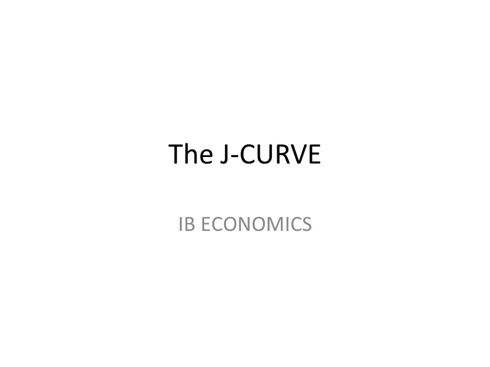 THE J CURVE If the Marshall-Lerner conditions are satisfied then we would expect an improvement in the CAD in the long term.