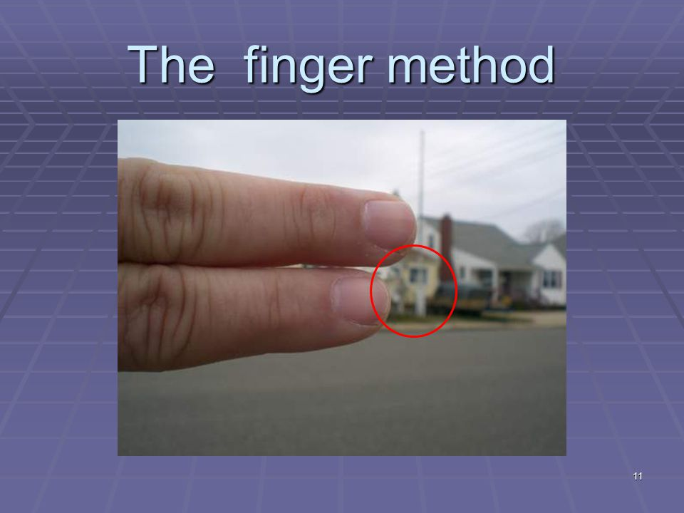 11 The finger method