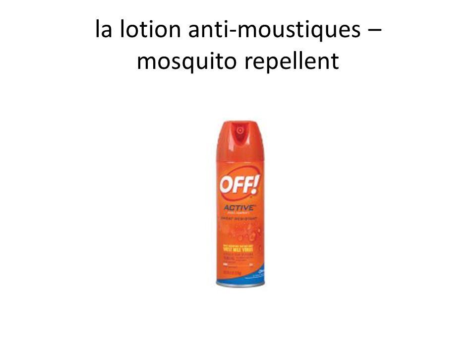 la lotion anti-moustiques – mosquito repellent