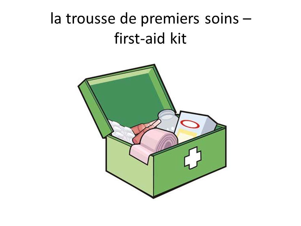 la trousse de premiers soins – first-aid kit