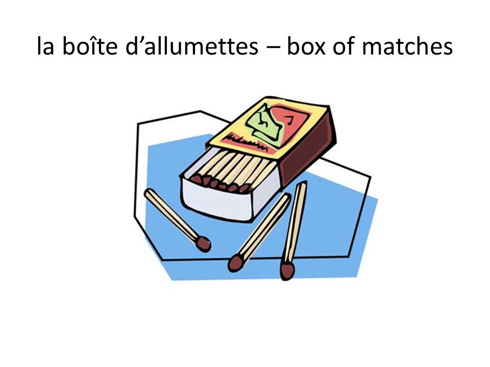 la boîte d'allumettes – box of matches