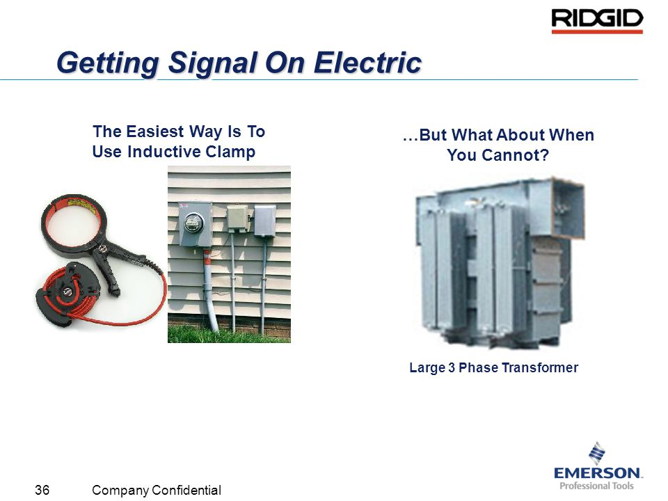 36 Company Confidential Getting Signal On Electric The Easiest Way Is To Use Inductive Clamp …But What About When You Cannot? Large 3 Phase Transforme