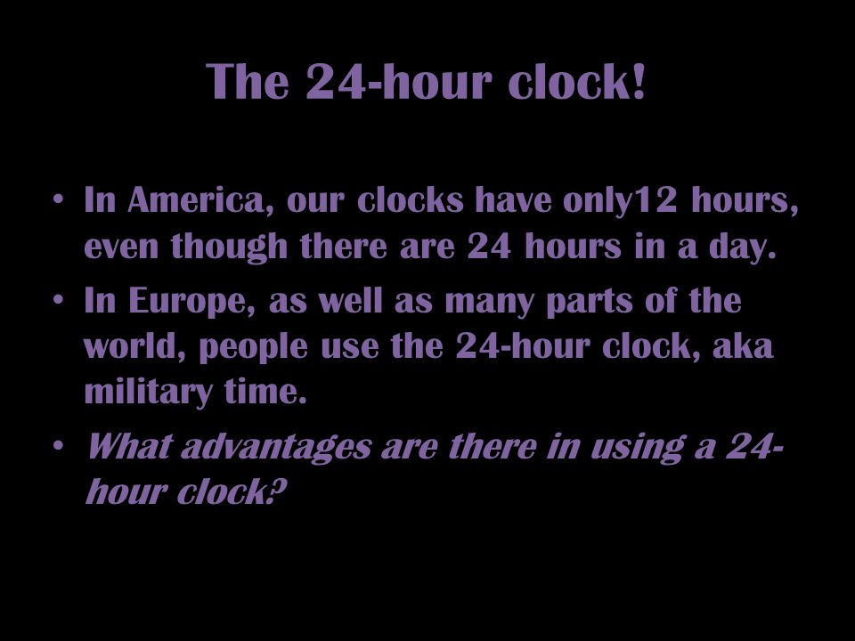 The 24-hour clock.