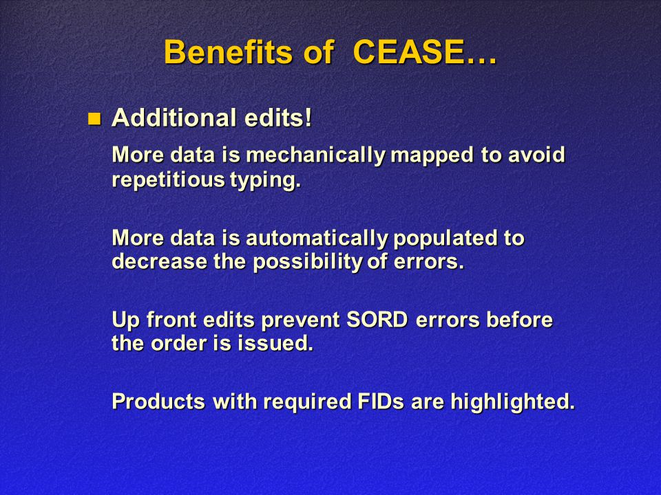 Benefits of CEASE… Additional edits. Additional edits.