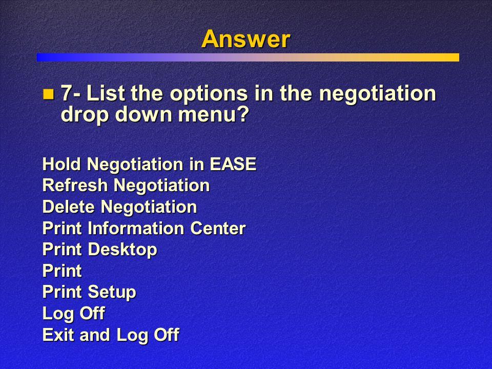 Answer Hold Negotiation in EASE Refresh Negotiation Delete Negotiation Print Information Center Print Desktop Print Print Setup Log Off Exit and Log Off