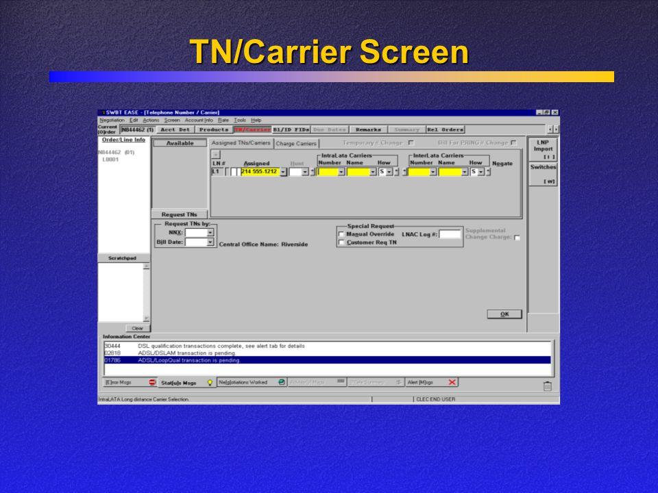 TN/Carrier Screen