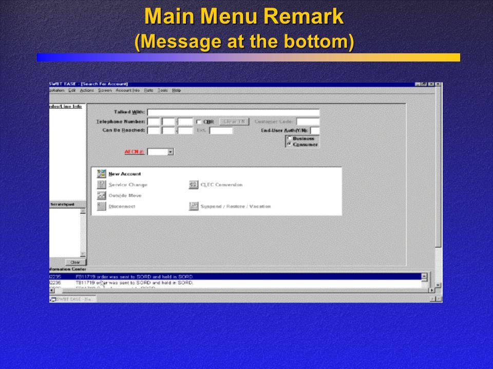 Main Menu Remark (Message at the bottom)