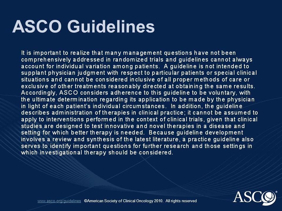 www.asco.org/guidelineswww.asco.org/guidelines. ©American Society of Clinical Oncology 2010.