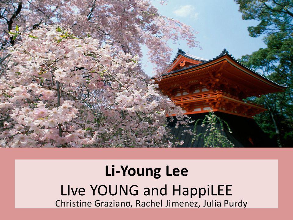 Li-Young Lee LIve YOUNG and HappiLEE Christine Graziano, Rachel Jimenez, Julia Purdy