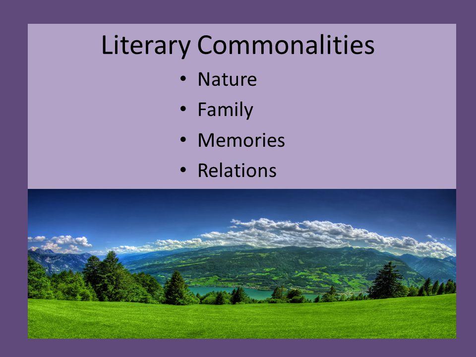 Literary Commonalities Nature Family Memories Relations
