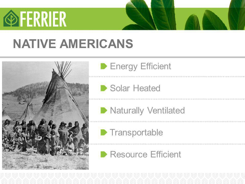 NATIVE AMERICANS Energy Efficient Solar Heated Naturally Ventilated Transportable Resource Efficient