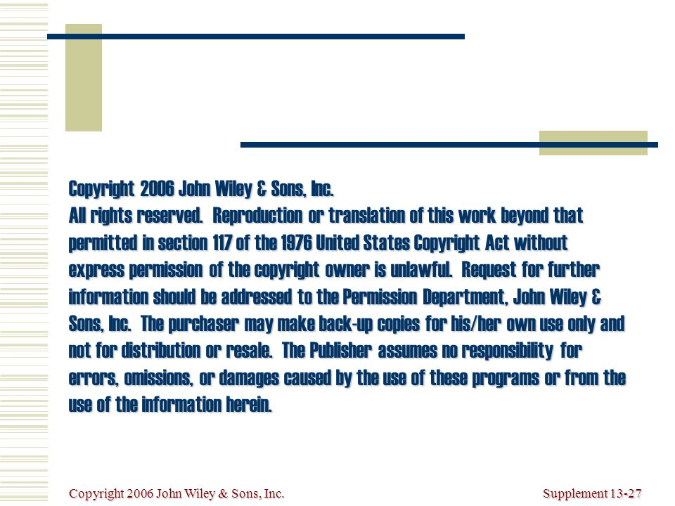 Copyright 2006 John Wiley & Sons, Inc.Supplement 13-27 Copyright 2006 John Wiley & Sons, Inc.