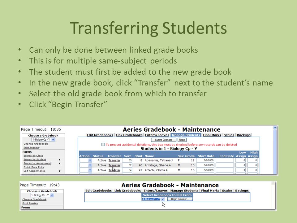Transferring Students Can only be done between linked grade books This is for multiple same-subject periods The student must first be added to the new