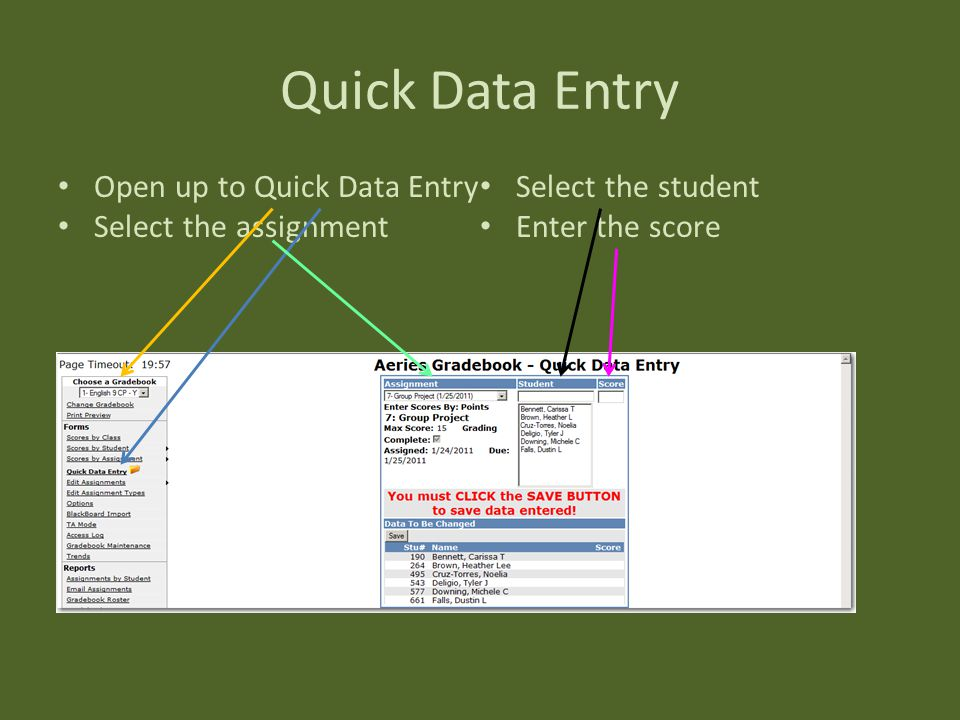 Quick Data Entry Open up to Quick Data Entry Select the assignment Select the student Enter the score