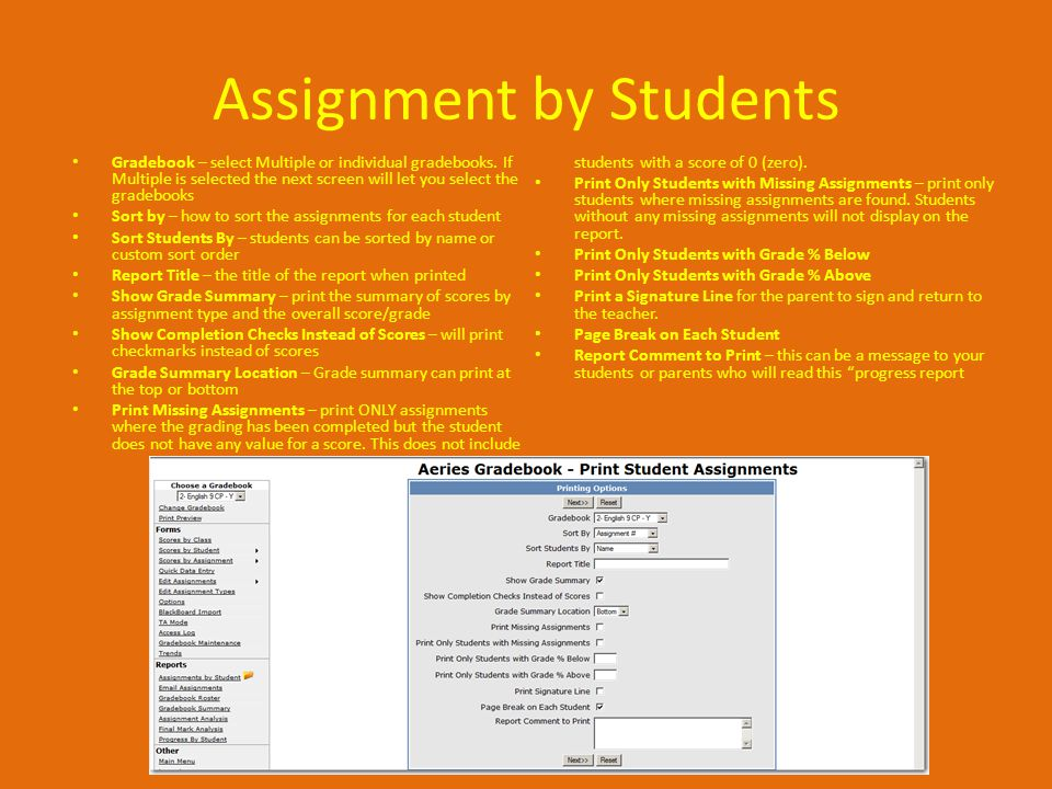 Assignment by Students Gradebook – select Multiple or individual gradebooks. If Multiple is selected the next screen will let you select the gradebook