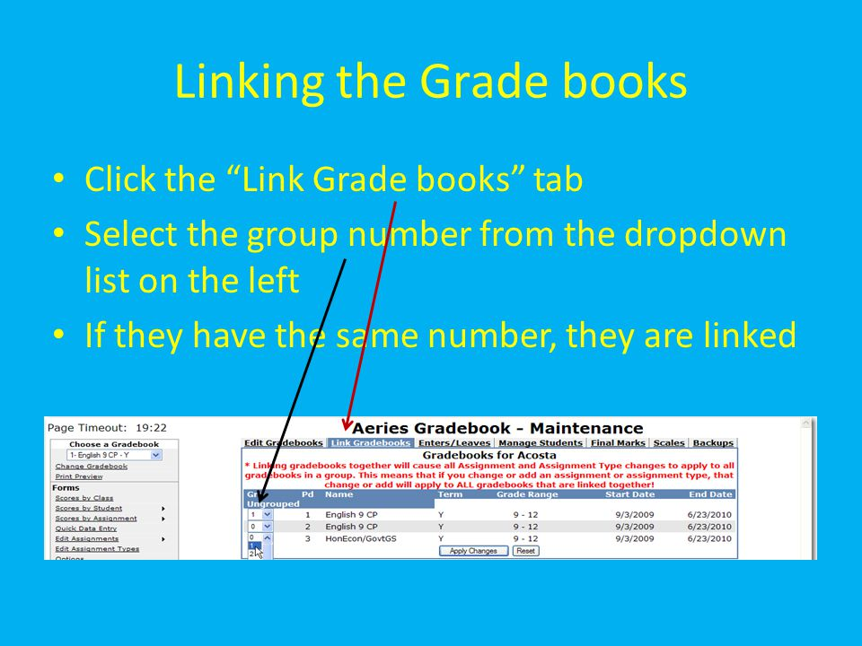 "Linking the Grade books Click the ""Link Grade books"" tab Select the group number from the dropdown list on the left If they have the same number, they"