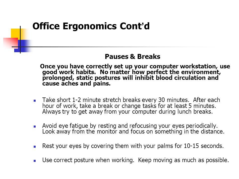 Office Ergonomics Cont ' d Correct Incorrect