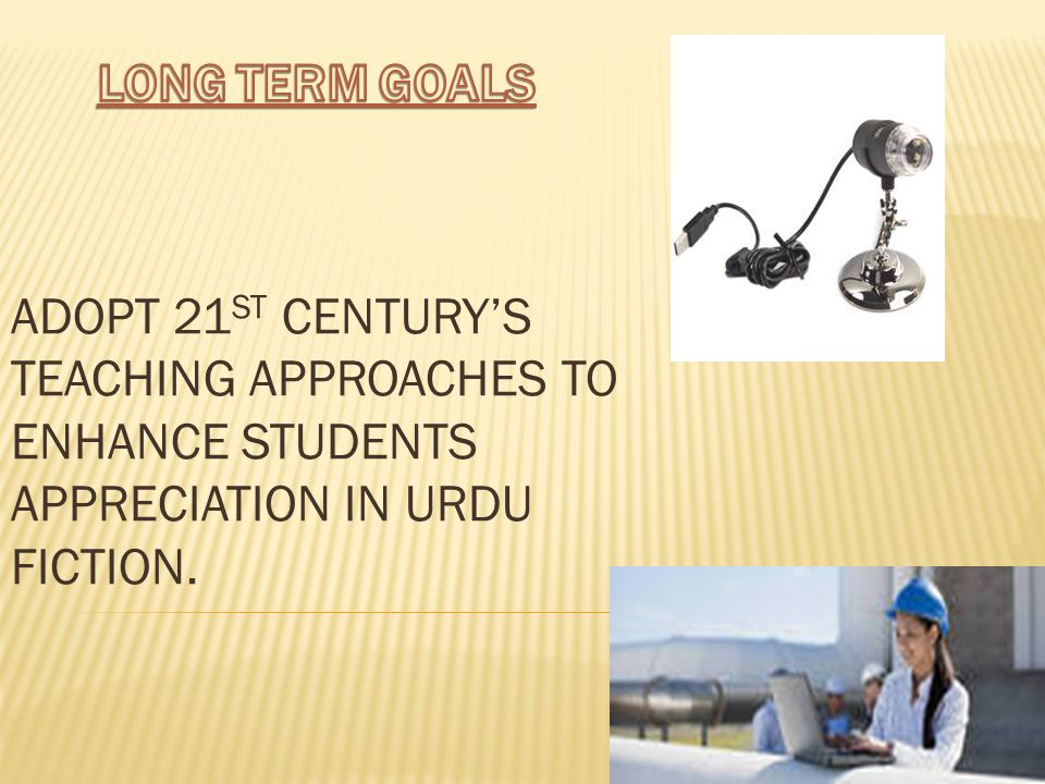 ADOPT 21 ST CENTURY'S TEACHING APPROACHES TO ENHANCE STUDENTS APPRECIATION IN URDU FICTION.