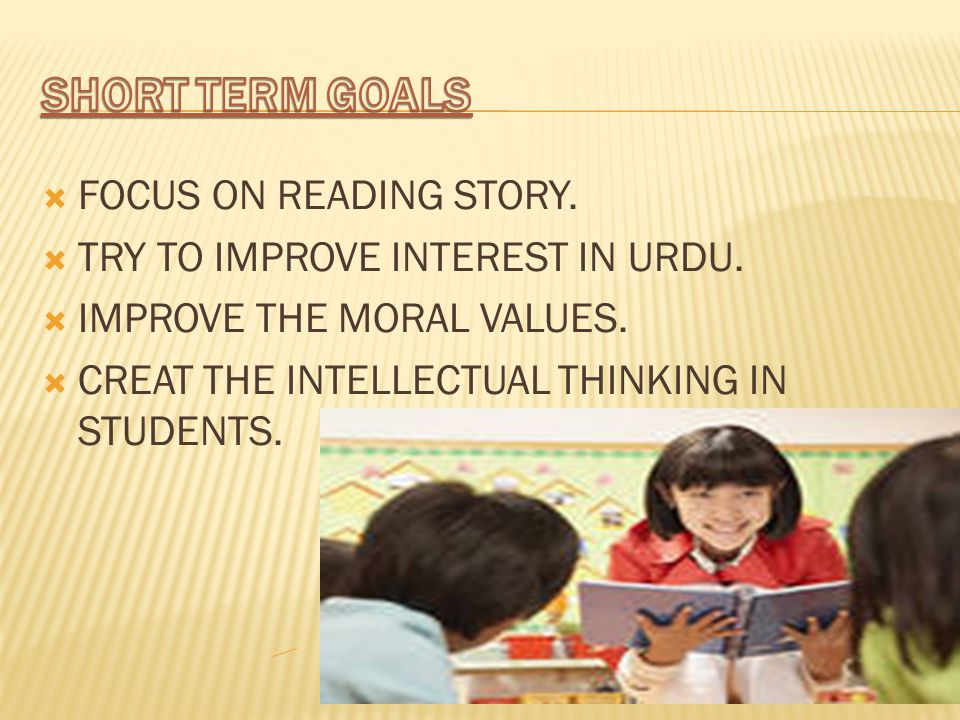  FOCUS ON READING STORY.  TRY TO IMPROVE INTEREST IN URDU.