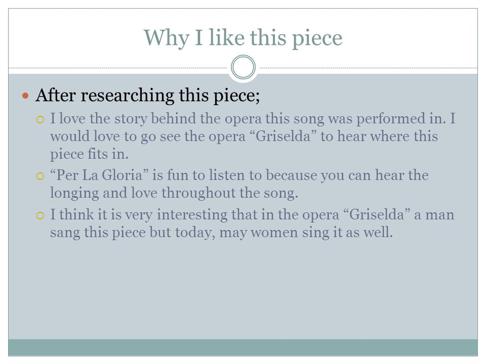 """Why I like this piece After researching this piece;  I love the story behind the opera this song was performed in. I would love to go see the opera """""""