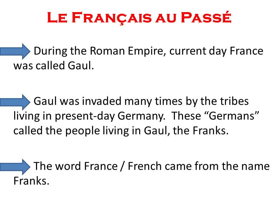 L'Histoire de la Langue Française A Brief History of the French Language