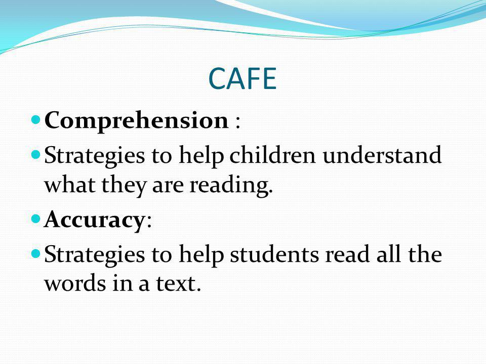 CAFE Fluency: Strategies to help the students read the words in the text better.