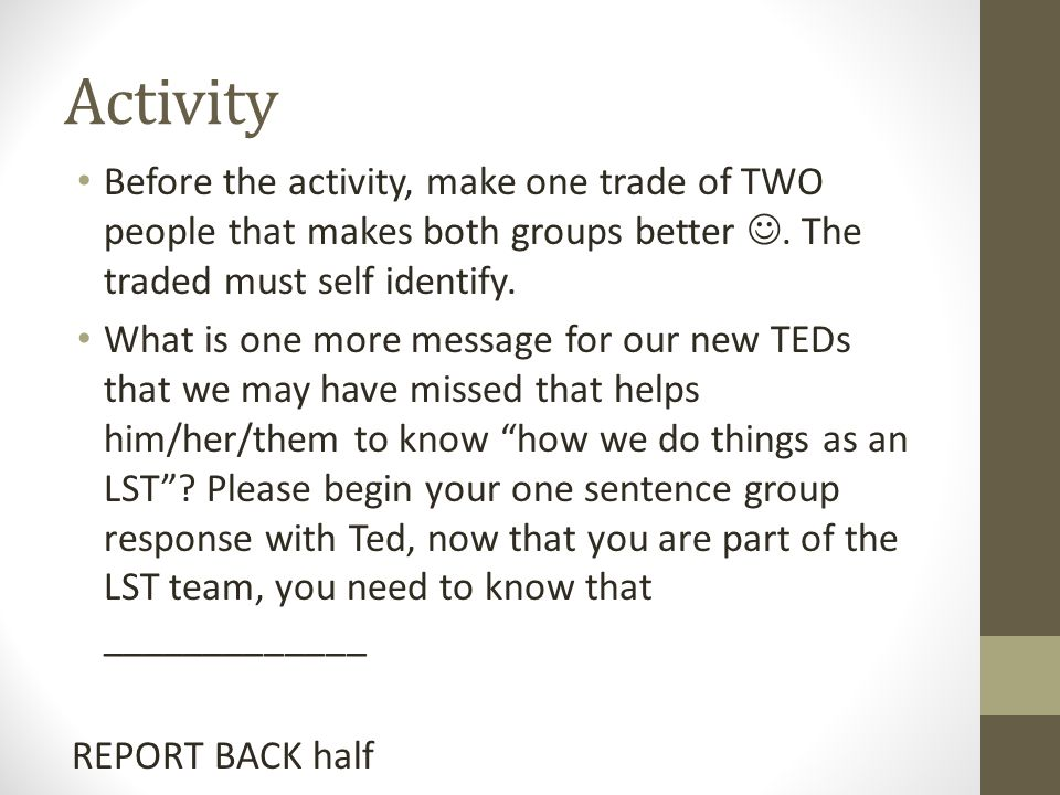 Activity Before the activity, make one trade of TWO people that makes both groups better.