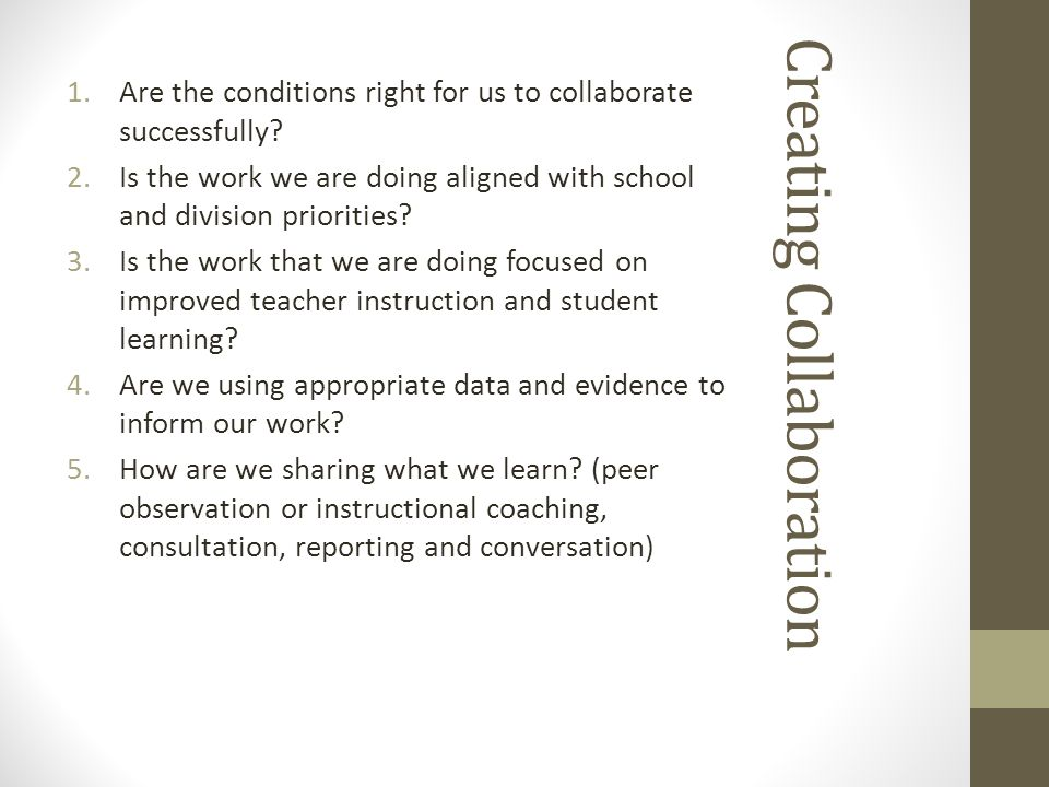 Creating Collaboration 1. Are the conditions right for us to collaboratesuccessfully.