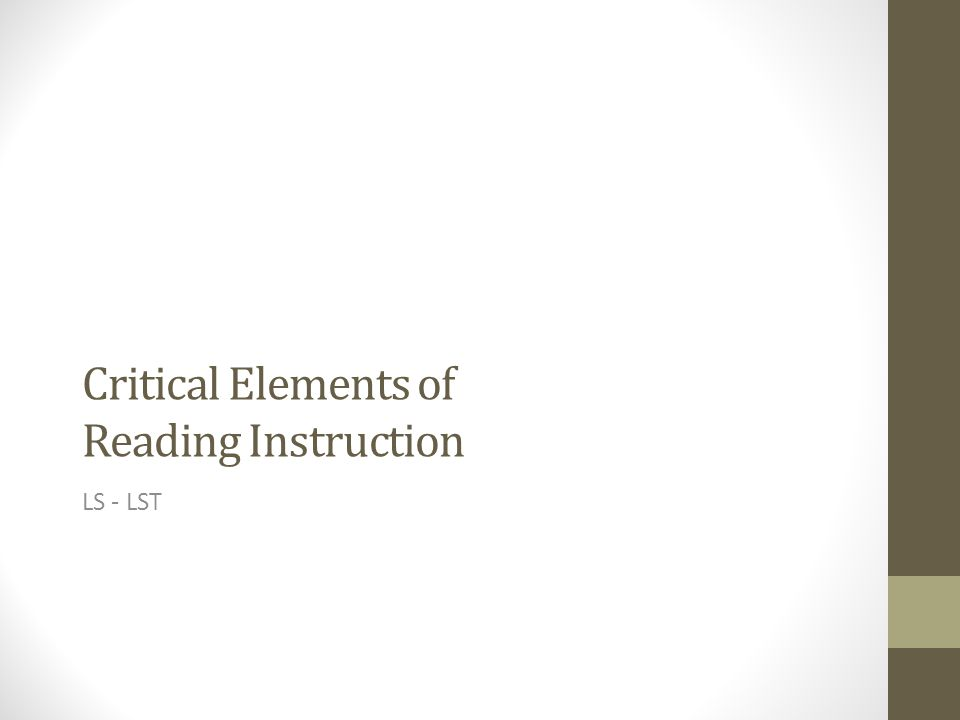 Critical Elements of Reading Instruction LS - LST