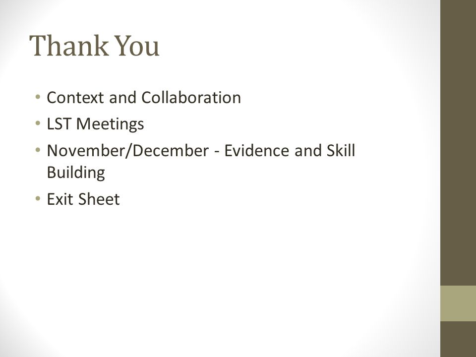 Thank You Context and Collaboration LST Meetings November/December - Evidence and Skill Building Exit Sheet