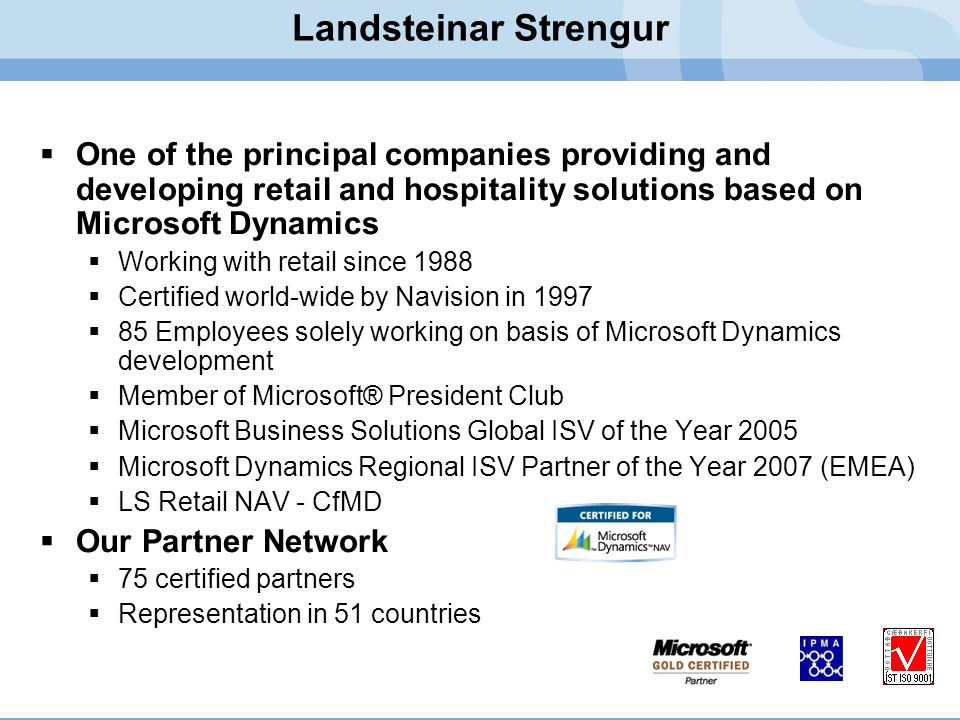 Landsteinar Strengur  One of the principal companies providing and developing retail and hospitality solutions based on Microsoft Dynamics  Working