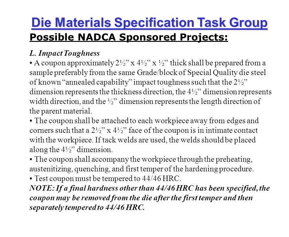 Die Materials Specification Task Group Possible NADCA Sponsored Projects: L.