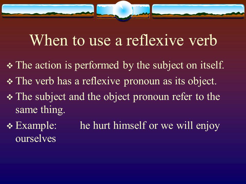 REFLEXIVE VERBS Prenez un dictionnaire, s'il vous plaît!