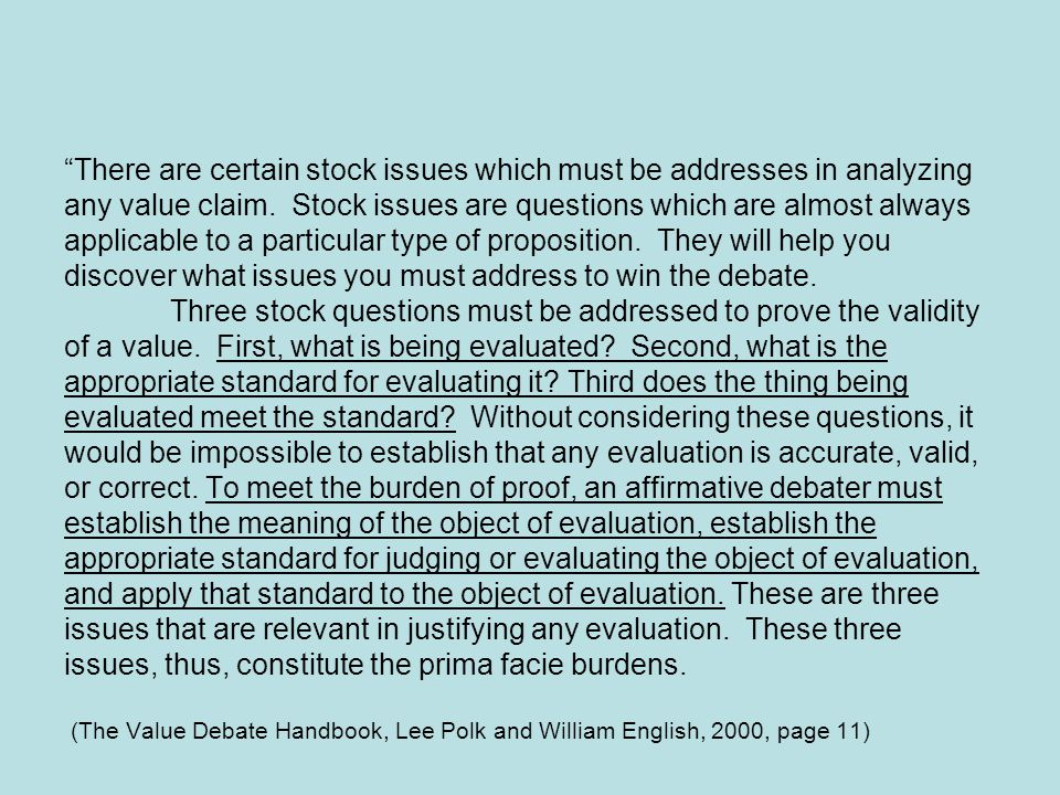 """There are certain stock issues which must be addresses in analyzing any value claim. Stock issues are questions which are almost always applicable to"