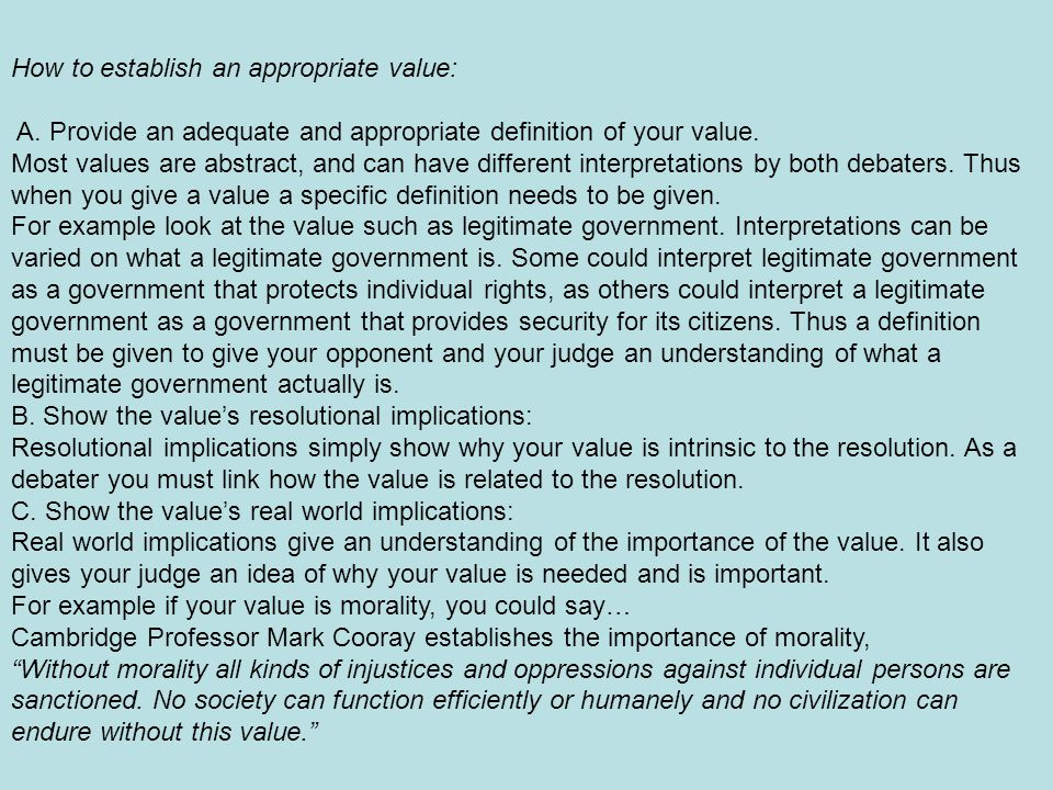 How to establish an appropriate value: A. Provide an adequate and appropriate definition of your value. Most values are abstract, and can have differe