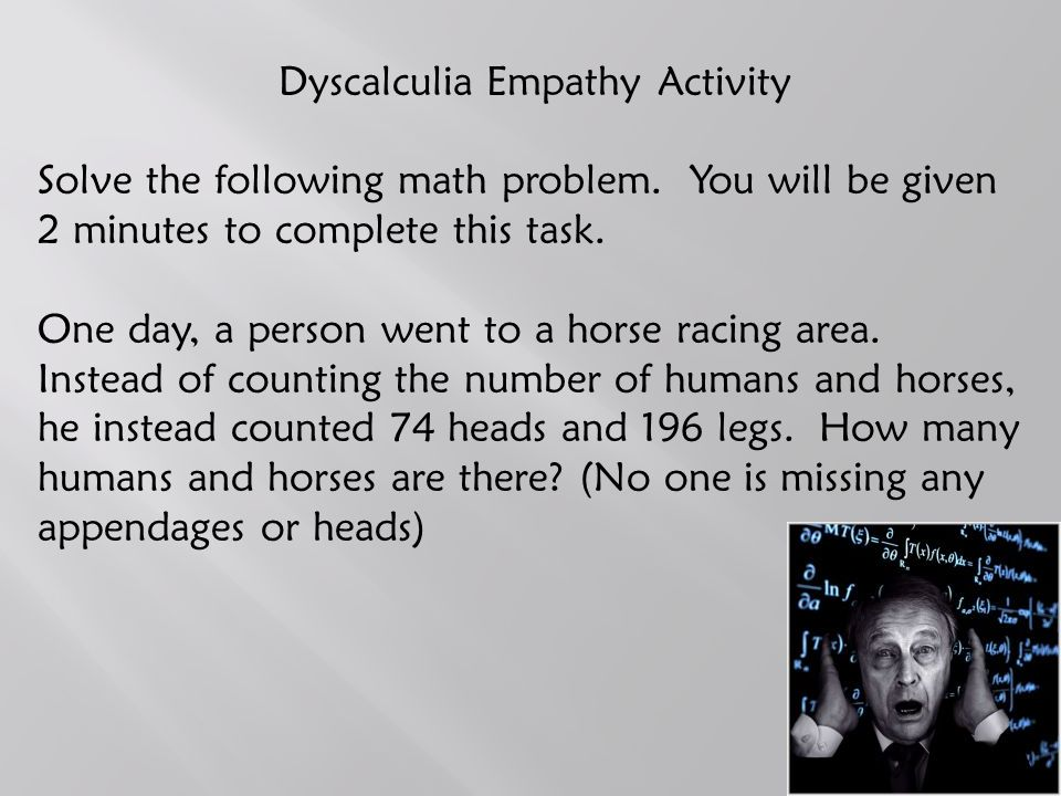 Dyscalculia Empathy Activity Solve the following math problem.