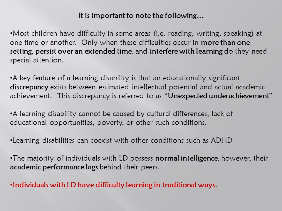 It is important to note the following… Most children have difficulty in some areas (i.e.
