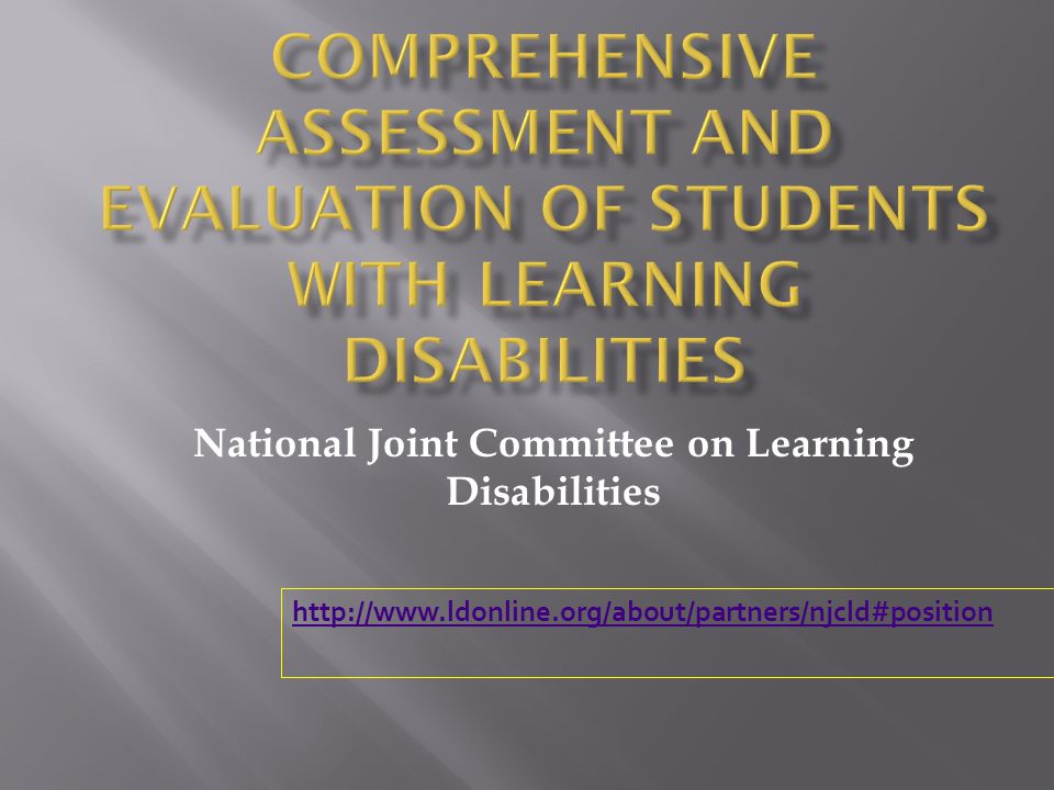 National Joint Committee on Learning Disabilities http://www.ldonline.org/about/partners/njcld#position