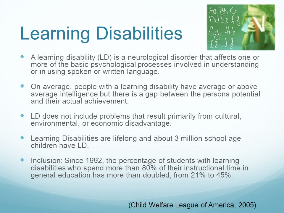 Learning Disabilities A learning disability (LD) is a neurological disorder that affects one or more of the basic psychological processes involved in understanding or in using spoken or written language.