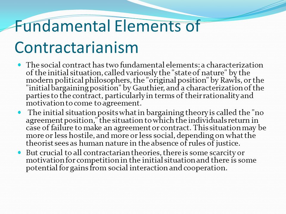 The second element of a contractarian theory is the rationality of the contractors.