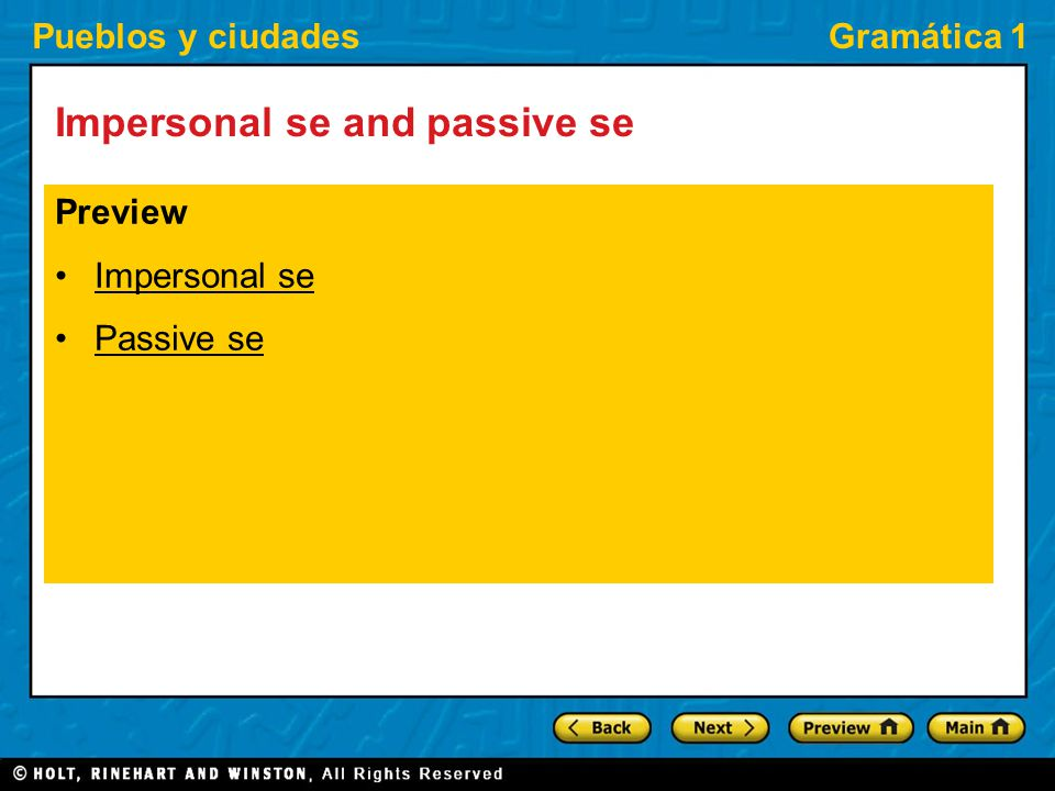 Pueblos y ciudadesGramática 1 Impersonal se and passive se Preview Impersonal se Passive se