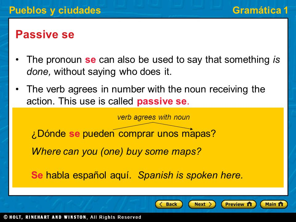 Pueblos y ciudadesGramática 1 Passive se The pronoun se can also be used to say that something is done, without saying who does it.