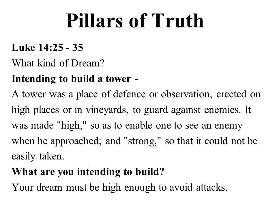 Pillars of Truth Luke 14:25 - 35 What kind of Dream.