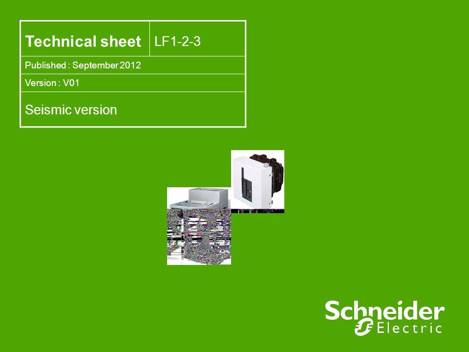 Technical sheet LF1-2-3 Published : September 2012 Version : V01 Seismic version