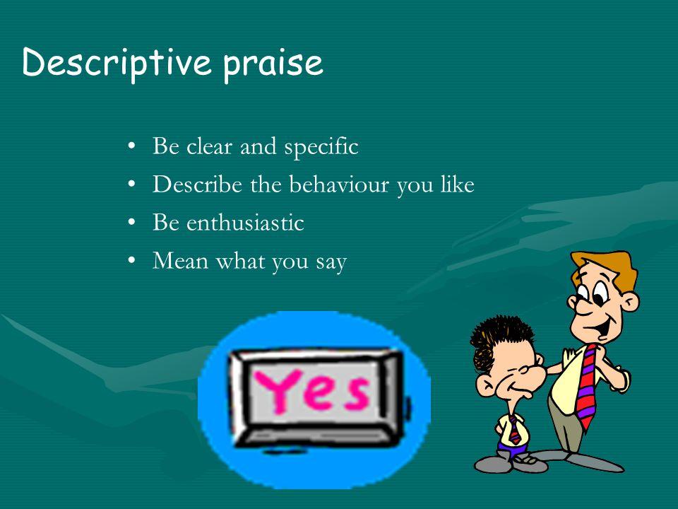 Encouraging desirable behaviour Praise the childPraise the child Give the child attentionGive the child attention Provide engaging activitiesProvide engaging activities